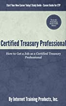 Certified Treasury Professional: How to Get a Job as a Certified Treasury Professional