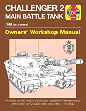 Challenger 2 Main Battle Tank Owners' Workshop Manual: 1998 to present - An insight into the design, construction, operation and maintenance of the ... Tank of the 21st century (Haynes Manuals)