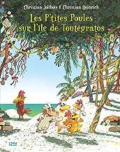 Les P'tites Poules - Les P'tites Poules sur l'île de Toutégratos (P TITES POULES t. 14) (French Edition)