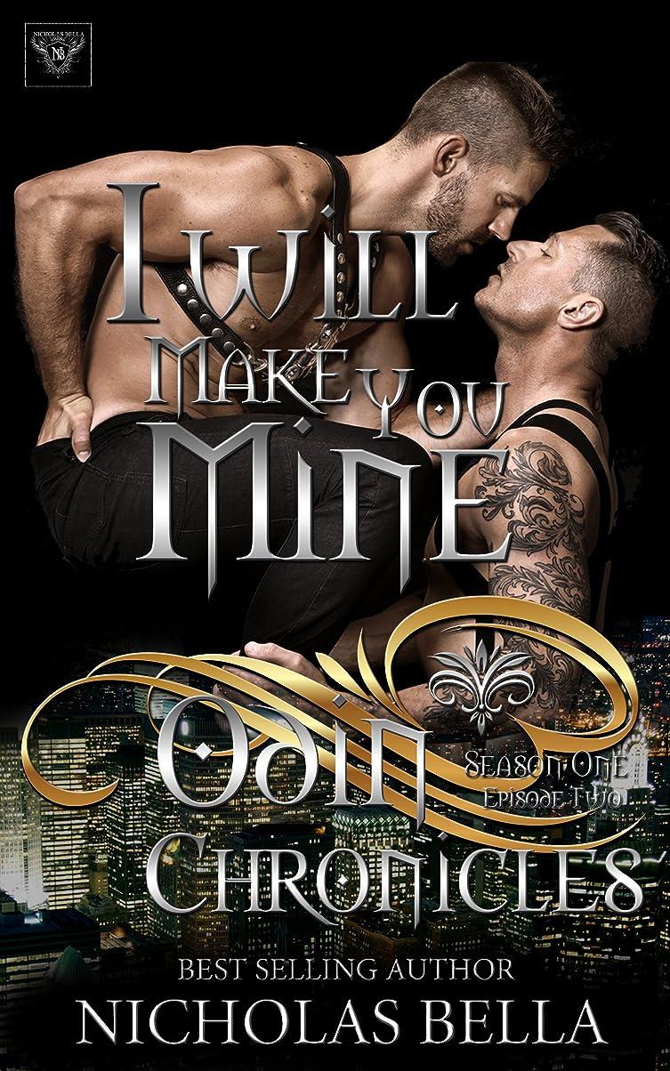 領事館三帽子I Will Make You Mine: Season One, Episode Two (The Odin Chronicles Book 2) (English Edition)