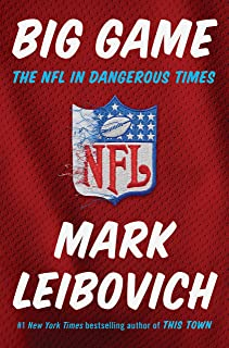 [Mark Leibovich] Big Game: The NFL in Dangerous Times - Hardcover