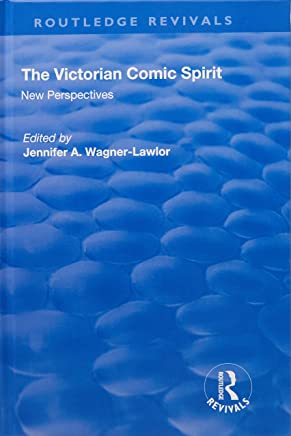 The Victorian Comic Spirit: New Perspectives