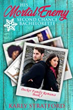 His Mortal Enemy Second Chance Bachelorette: A Small Town Second Chance Romance (Decker Family Romances Book 1)