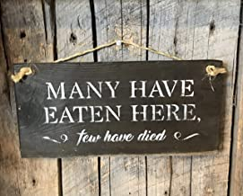 Many Have Eaten Here Few Have Died Plaque