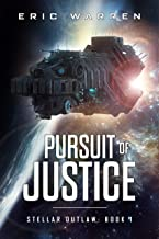 Pursuit of Justice (Stellar Outlaw Book 1)