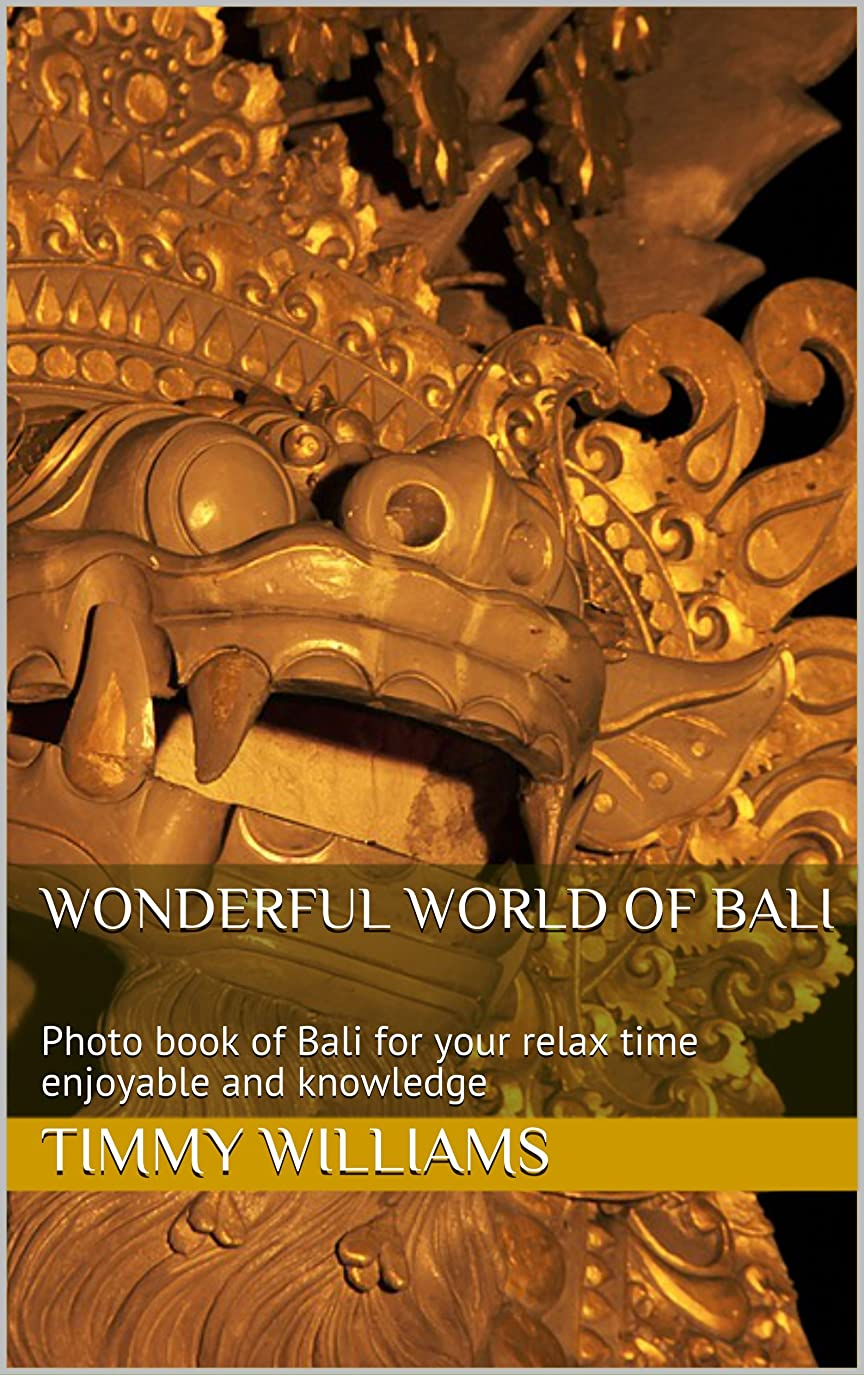 六月玉ねぎ写真Wonderful world of Bali: Photo book of Bali for your relax time enjoyable and knowledge (English Edition)