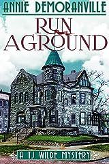 Run Aground: A TJ Wilde Mystery (TJ Wilde Mysteries Book 1) Kindle Edition
