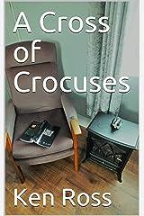 A Cross of Crocuses Kindle Edition