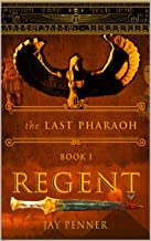 The Last Pharaoh - Book I: Regent: Rise of Cleopatra