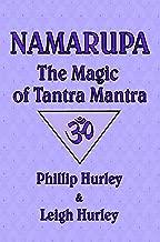 Namarupa: The Magic of Tantra Mantra (The Sadhaka's Guide)