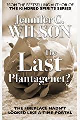 The Last Plantagenet?: A 'giddily romantic' time-slip tale in the court of King Richard III Kindle Edition