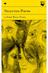 Selected Poems by Indie Rock Stars: Presented by the Yellow Bird Project Kindle Edition