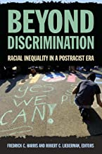 Beyond Discrimination: Racial Inequality in a Post-Racist Era