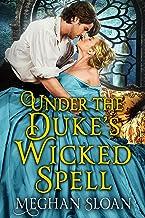 Under the Duke's Wicked Spell: A Historical Regency Romance Book