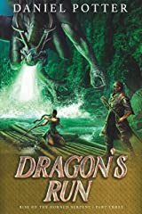 Dragon's Run (Rise of the Horned Serpent Book 3) Kindle Edition
