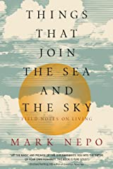 Things That Join the Sea and the Sky: Field Notes on Living Kindle Edition