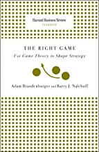 Right Game: Use Game Theory to Shape Strategy (Harvard Business Review Classics)