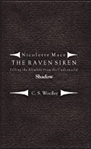 Filling the Afterlife from the Underworld: Shadow: Case files from the Raven Siren (Nicolette Mace: The Raven Siren Case Files Book 3) (English Edition)