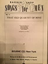 That Old Quartet of Mine Arr By Lou Perry for Men's Barbershop Voices