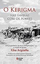 Kerigma, O: Nas Favelas Com os Pobres, Uma Experiencia de Nova Evangelizacao