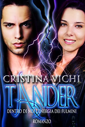 Tander: Dentro di noi lenergia dei fulmini