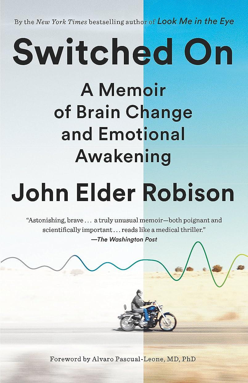 軍団開業医望むSwitched On: A Memoir of Brain Change and Emotional Awakening (English Edition)