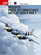 Mosquito Photo-Reconnaissance Units of World War 2 (Osprey Combat Aircraft 13)