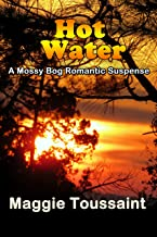 Hot Water (A Mossy Bog Romantic Suspense Book 2)
