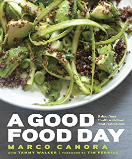 A Good Food Day: Reboot Your Health with Food That Tastes Great: A Cookbook