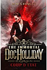 The Immortal Doc Holliday: Coup D'état: (The Immortal Doc Holliday Series Book 2) Kindle Edition