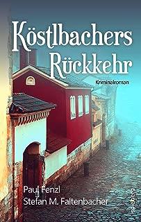 Köstlbachers Rückkehr (German Edition)