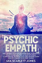 Psychic Empath: The 7 Spheres of Mystical Knowledge to Enhance Your Psychic Abilities, Develop Intuition, Clairvoyance, Te...