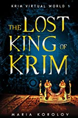 The Lost King of Krim (Krim Virtual World Book 1) Kindle Edition