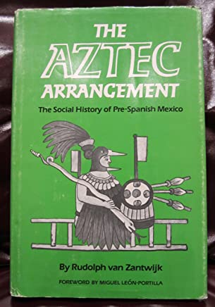 The Aztec Arrangement: The Social History of Pre-Spanish Mexico