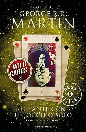 Wild Cards - 8. Il fante con un occhio solo: La gang di Ellis Island (Wild Cards (versione italiana))