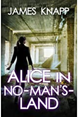 Alice in No-Man's-Land Kindle Edition
