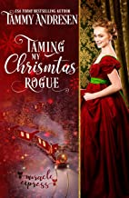 Taming My Christmas Rogue: Taming the Duke's Heart (Miracle Express Book 2) (English Edition)