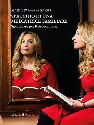 Specchio di una mediatrice familiare: Specchiare per Ri-Specchiarsi