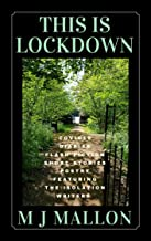 This Is Lockdown: COVID19 Diaries Flash Fiction Poetry
