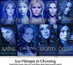 LOS VIKINGOS DE CHANNING: Cautiva, Erika, Lynnae, Nilsa, Eyra, Astrid, Olisse, Sigrid y Raine en un Pack Especial (Románti...