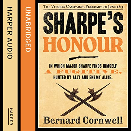 Sharpe's Honour: The Vitoria Campaign, February to June 1813: The Sharpe Series, Book 16