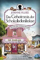 Das Geheimnis der Schokoladenkekse: Ein Fall für Hannah Swensen. Kriminalroman (Hannah-Swensen-Krimi 1) (German Edition) Kindle Edition