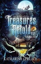 Treasures Retold 1: Fairy Tale Retelling Omnibus (Volumes 1-3) (Treasures Retold Omnibus)
