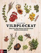 Vildplockat : ätliga örter, blad, blommor, bär och svampar från den svenska naturen