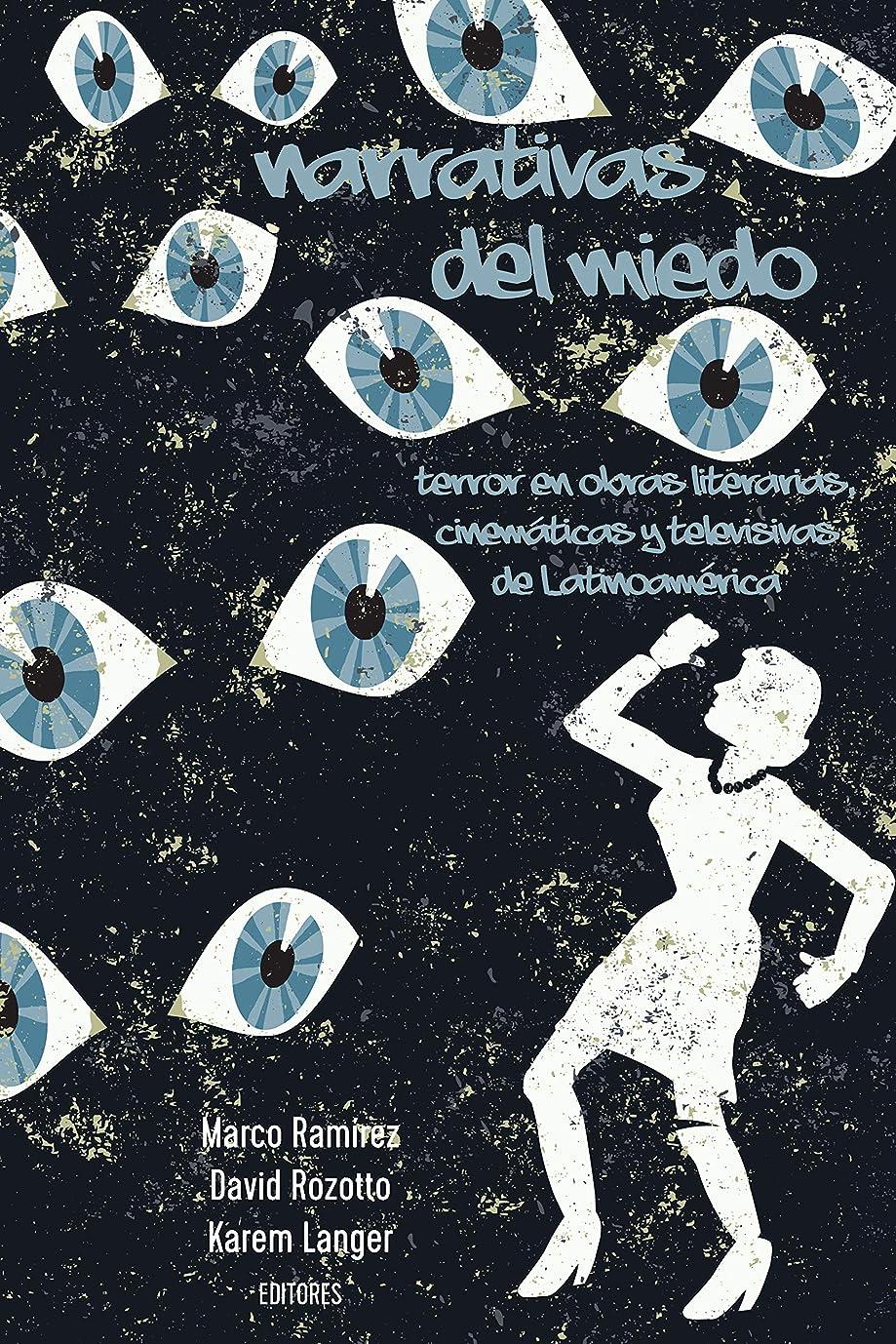 組み立てる慈善キャッシュNarrativas del miedo: Terror en obras literarias, cinemáticas y televisivas de Latinoamérica (English Edition)