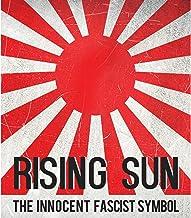 Rising Sun: The Innocent Fascist Symbol