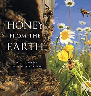 Honey From the Earth: Beekeeping and Honey Hunting on Six Continents
