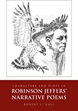 Characters and Plots in Robinson Jeffers' Narrative Poems