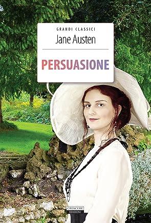 Persuasione: Ediz. integrale (Grandi classici)