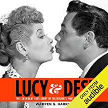 Lucy and Desi: The Legendary Love Story of Television's Most Famous Couple